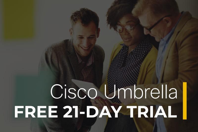 Want to try Cisco Umbrella?